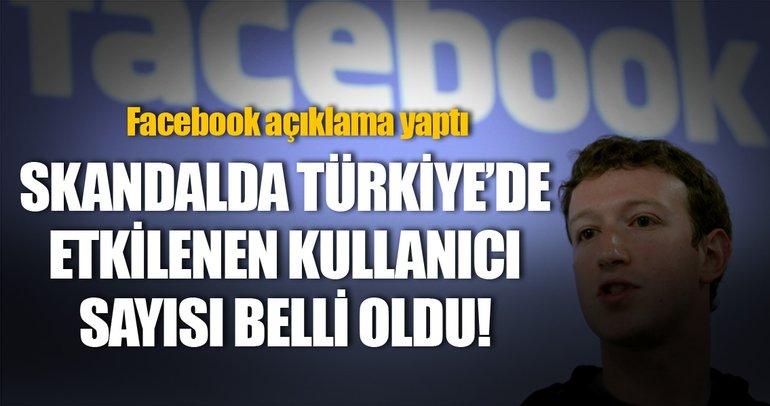Facebook skandalında Türkiye'de etkilenen kullanıcı sayısı belli oldu
