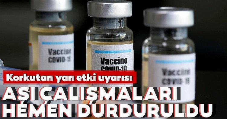 Koronavirüs aşı çalışmalarını durdurdular! Korkutan yan etki iddiası