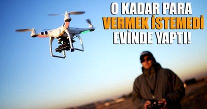 Kendi drone'unu evinde böyle yaptı!
