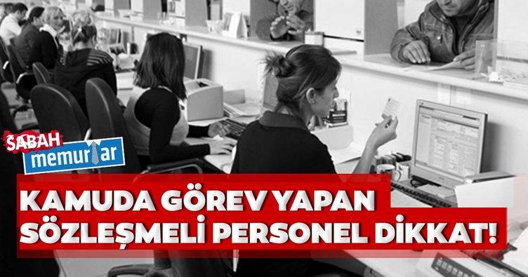 Sabah memurlar: Kamuda görev yapan sözleşmeli personel dikkat!