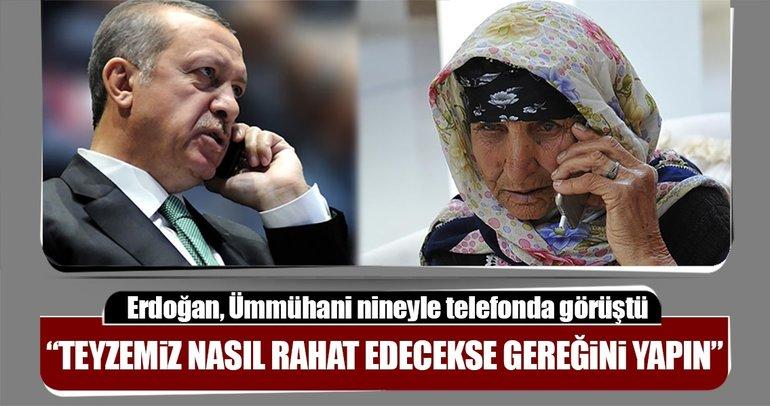 Cumhurbaşkanı Erdoğan, Ümmühani nineyle telefonda görüştü
