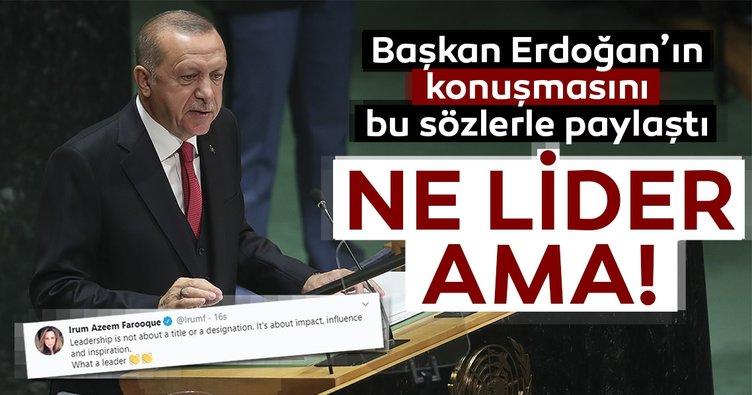 Başkan Erdoğan'ın konuşmasını bu sözlerle paylaştı: Ne lider ama!