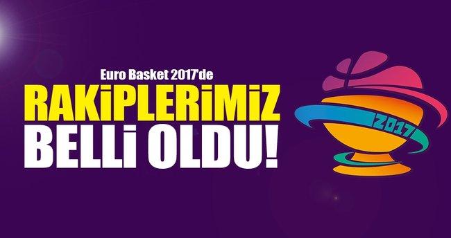 Euro Basket 2017'de rakiplerimiz belli oldu!