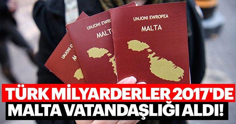 Türk milyarderleri 2017de Malta vatandaşlığı verilenler arasında yer aldı