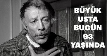 Büyük usta Münir Özkul bugün 93 yaşında