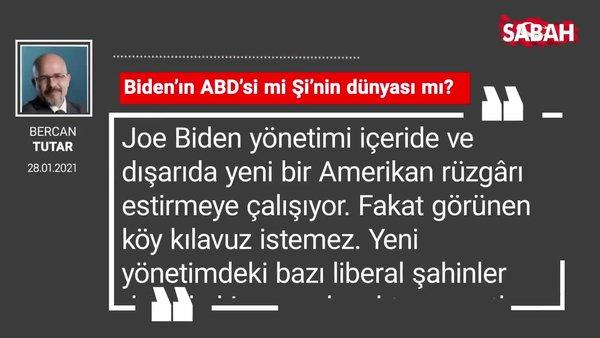 Bercan Tutar | Biden'ın ABD'si mi Şi'nin dünyası mı?
