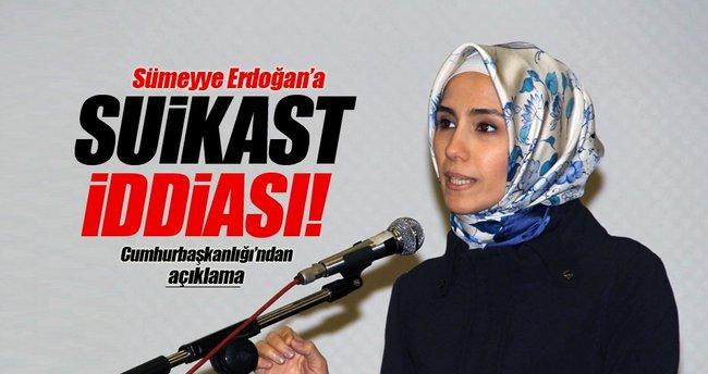 Sümeyye Erdoğan'a suikast iddiası
