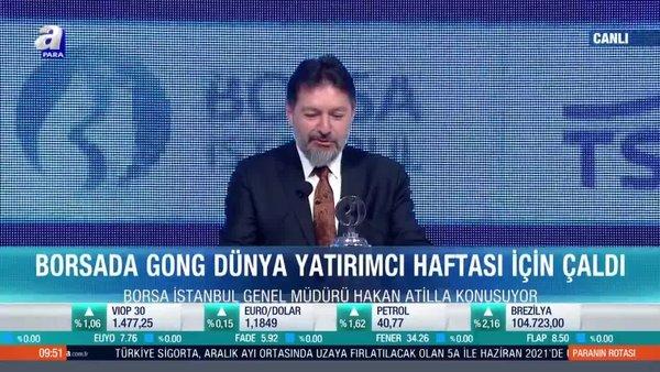Borsa İstanbul Genel Müdürü Hakan Atilla: Son 1 haftadır ciddi şekilde yabancı yatırımcı girişini gözlemledik