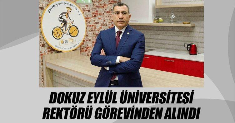 Dokuz Eylül Üniversitesi Rektörü Adnan Kasman, görevinden alındı
