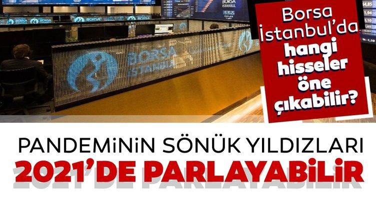 Pandeminin sönük yıldızları 2021'de parlayabilir! Borsa İstanbul'da hangi hisseler öne çıkacak?