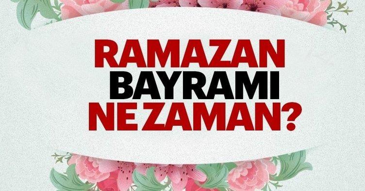 Ramazan Bayramı 2018 ne zaman hangi gün kutlanacak? - Ramazan Bayramı tarihi ne zaman sorusunun yanıtı!