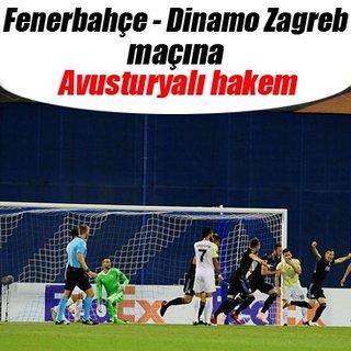 Fenerbahçe - Dinamo Zagreb maçına Avusturyalı hakem
