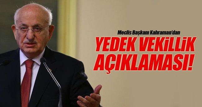 Meclis Başkanı Kahraman'dan yedek vekillik açıklaması