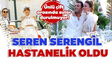 Seren Serengil ve Yaşar İpek'ten son dakika haberi: Aralarındaki sular durulmuyor! Seren Serengil hastanelik oldu