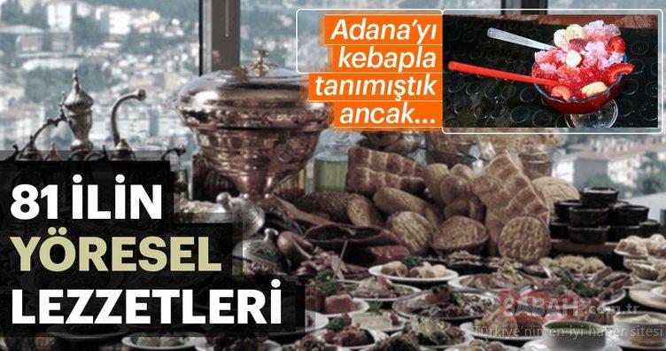 81 ilin yöresel lezzetleri! Her yemeğin sırrı ayrı - Adana'nın meşhur tatlısı ise...