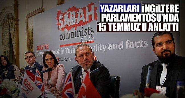 Sabah yazarları İngiliz Parlamentosu'nda 15 Temmuzu anlattı