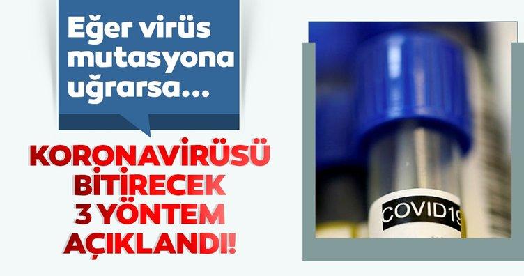 Son Dakika Haberi: Corona virüsü bitirecek 3 yöntem açıklandı! Virüsün mutasyonu uğraması sonucunda...