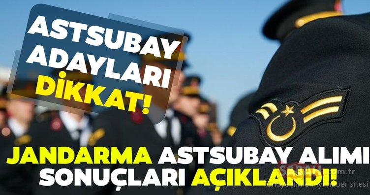 Son dakika: Jandarma Astsubay sonuçları açıklandı! Muvazzaf/Sözleşmeli Astsubay alımı sonuçları burada...