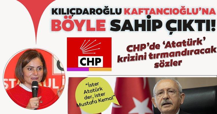 Son dakika haberi: Kılıçdaroğlu tepkilerin odağındaki Kaftancıoğlu'na böyle sahip çıktı! İster Atatürk der ister Mustafa Kemal