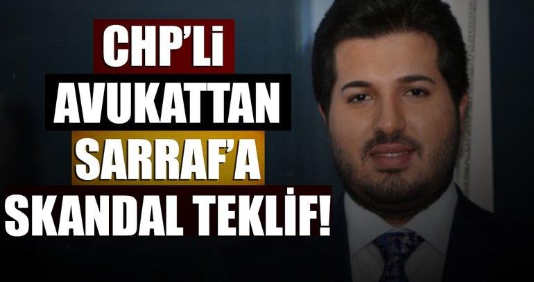 CHP'li avukattan Sarraf'a skandal teklif