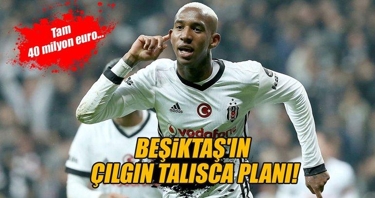 Beşiktaş'ın çılgın Talisca planı!