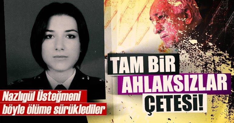 İşte Nazlıgül Üsteğmen'in FETÖ'cü katilleri