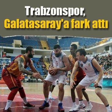 Trabzonspor, Galatasaray'a fark attı