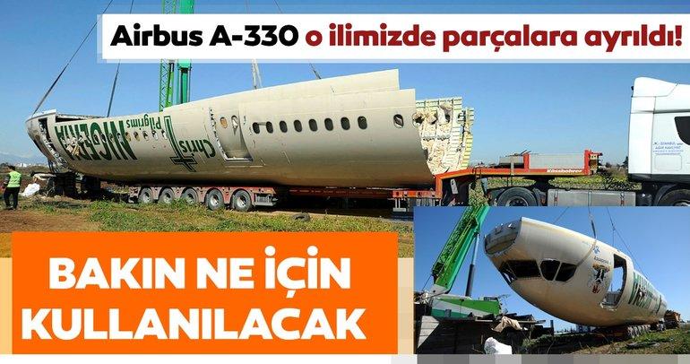 Airbus A-330 o ilimizde parçalara ayrıldı! Bakın ne için kullanılacak
