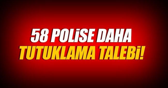 Bylock'çu 58 polise daha tutuklama talebi