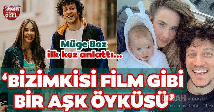 Müge Boz ilk kez anlattı…'Bizimkisi film gibi bir aşk öyküsü'
