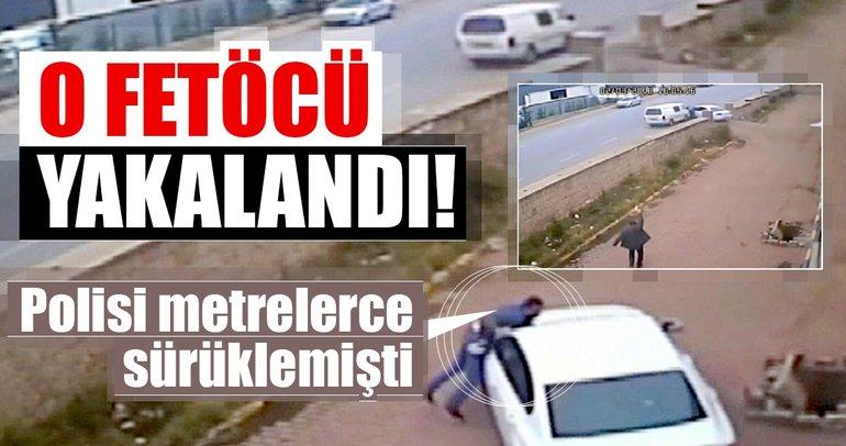Polis memurunu aracıyla sürükleyen FETÖ şüphelisi Yunanistan'a geçerken yakalandı