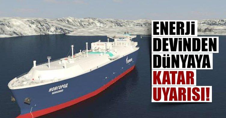 Enerji devinden dünyaya Katar uyarısı