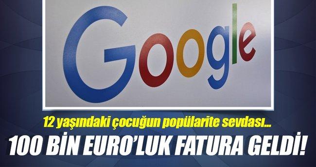 Google 12 yaşındaki çocuğun 100 bin euro'luk faturasını affetti