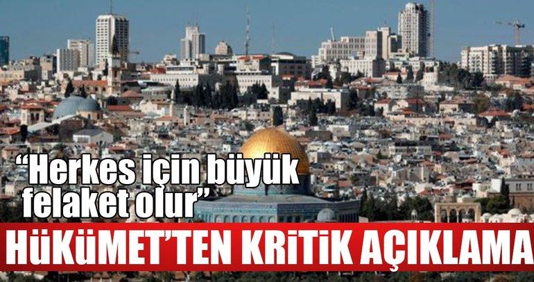 Hükümetten flaş Kudüs açıklaması!