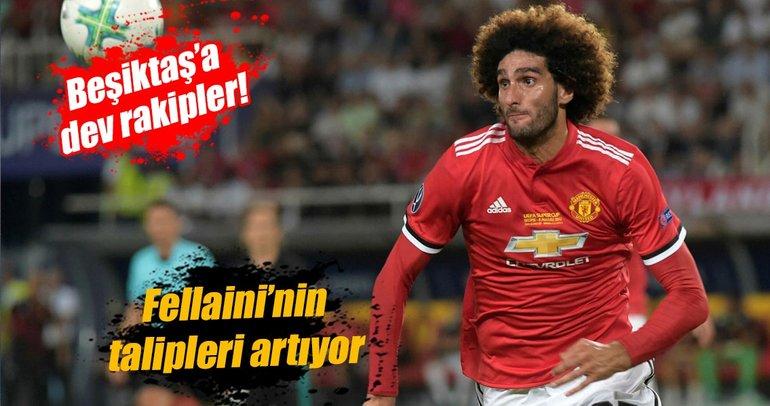 Adı Beşiktaş'la anılan Marouane Fellaini'nin talipleri artıyor