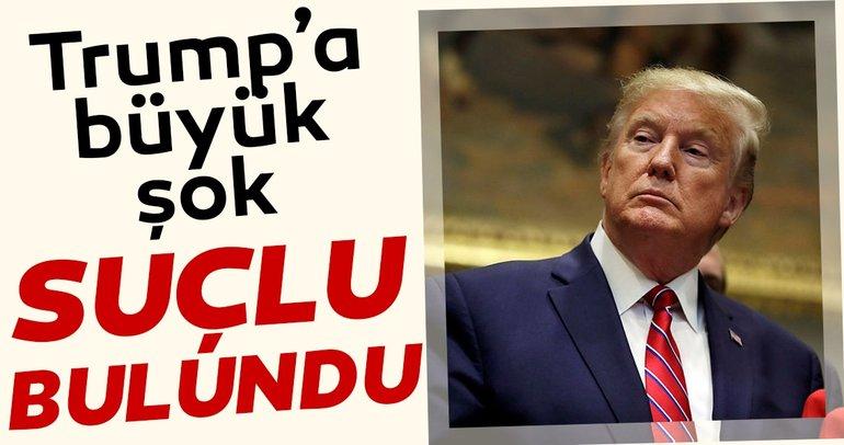 Trump'ıa büyük şok... Suçlu bulundu