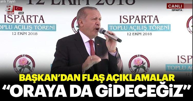 Başkan Erdoğan'dan flaş açıklamalar: Gel bizi göm diyorlar! Gideceğiz
