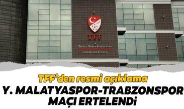 TFF resmen açıkladı! Btc Turk Yeni Malatyaspor - Trabzonspor maçı ertelendi