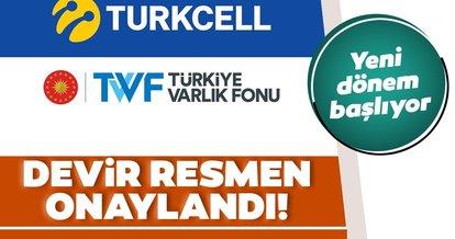 Son dakika haberi: Turkcell'in Türkiye Varlık Fonu'na devri resmen onaylandı