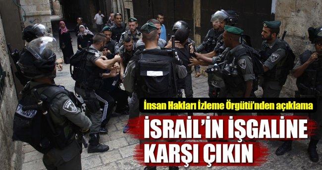 İsrail'in işgaline karşı çıkın