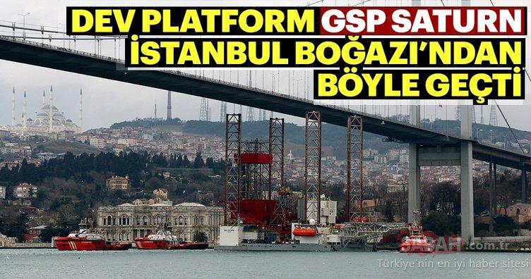 Dev platform GSP Saturn İstanbul Boğazı'ndan böyle geçti