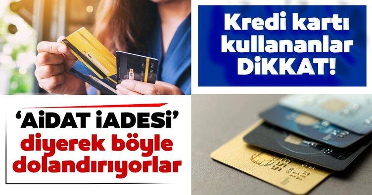 SON DAKİKA HABERİ | 'Kredi kartı aidat iadesi' almak isteyenler dikkat! Dolandırıcılık gözler önüne serildi