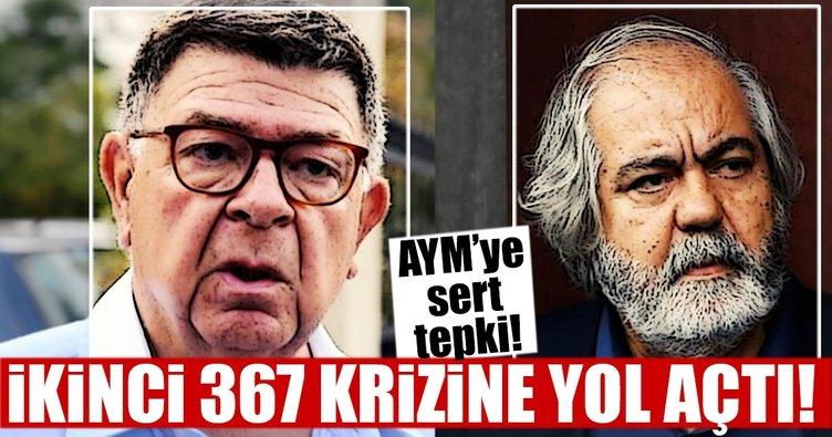 AYM ikinci 367 krizine yol açtı!