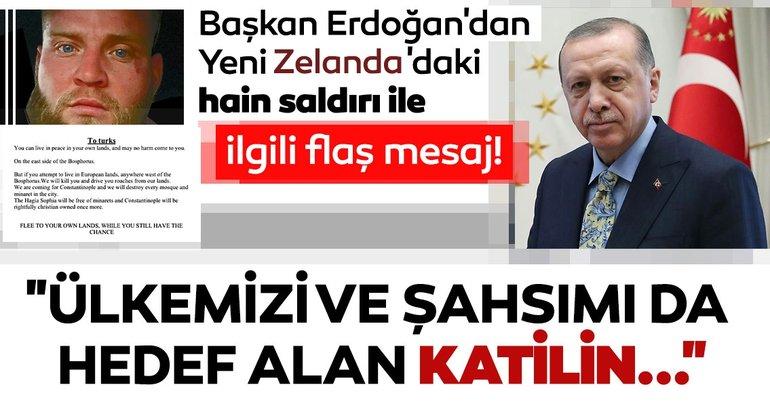 Başkan Erdoğan'dan Yeni Zelanda'daki hain saldırı ile ilgili flaş mesaj!  Ülkemizi ve şahsımı da hedef alan katilin...