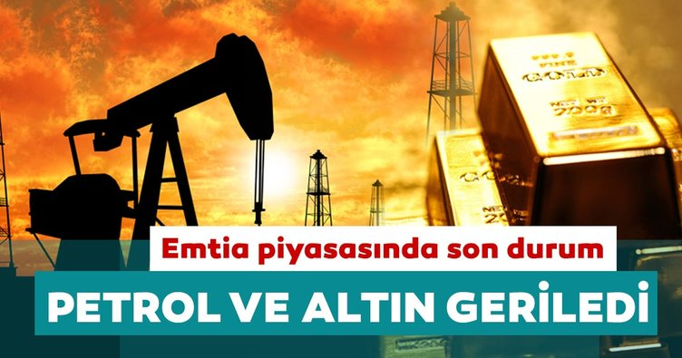 Petrol ve altın fiyatları düştü! İşte emtia piyasasında son durum...