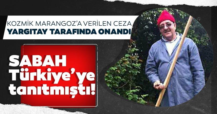 SABAH Türkiye'ye tanıtmıştı! Kozmik Marangoz'a verilen ceza Yargıtay tarafından onandı