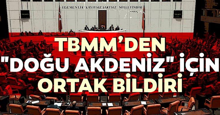 Son dakika: TBMM'den, Doğu Akdeniz için ortak bildiri