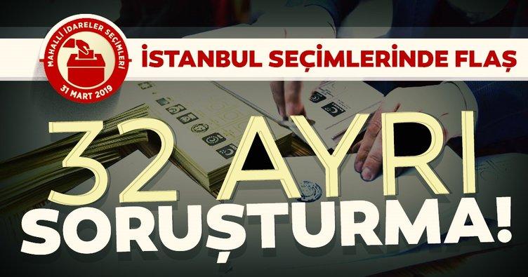 31 Mart seçimlerinin ardından son dakika gelişmesi... 32 ayrı soruşturma başlatıldı