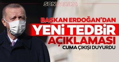 SON DAKİKA: Başkan Erdoğan'dan koronavirüs tedbirleri açıklaması geldi: Yeni tedbirler almaya mecburuz!