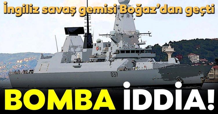 Bomba iddia... İngiliz savaş gemisi Boğaz'dan geçti...